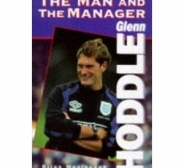 Glenn Hoddle: the Man and the Manager Hb