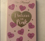 Too Faced (I belive in Pink)